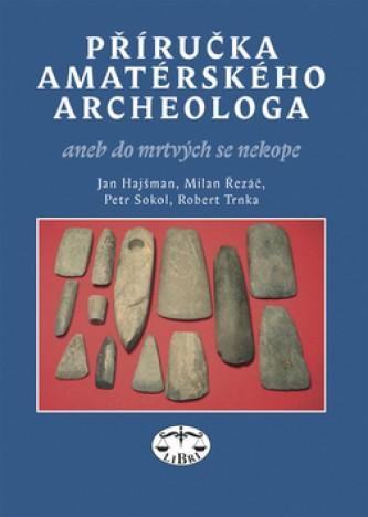 Příručka amatérského archeologa