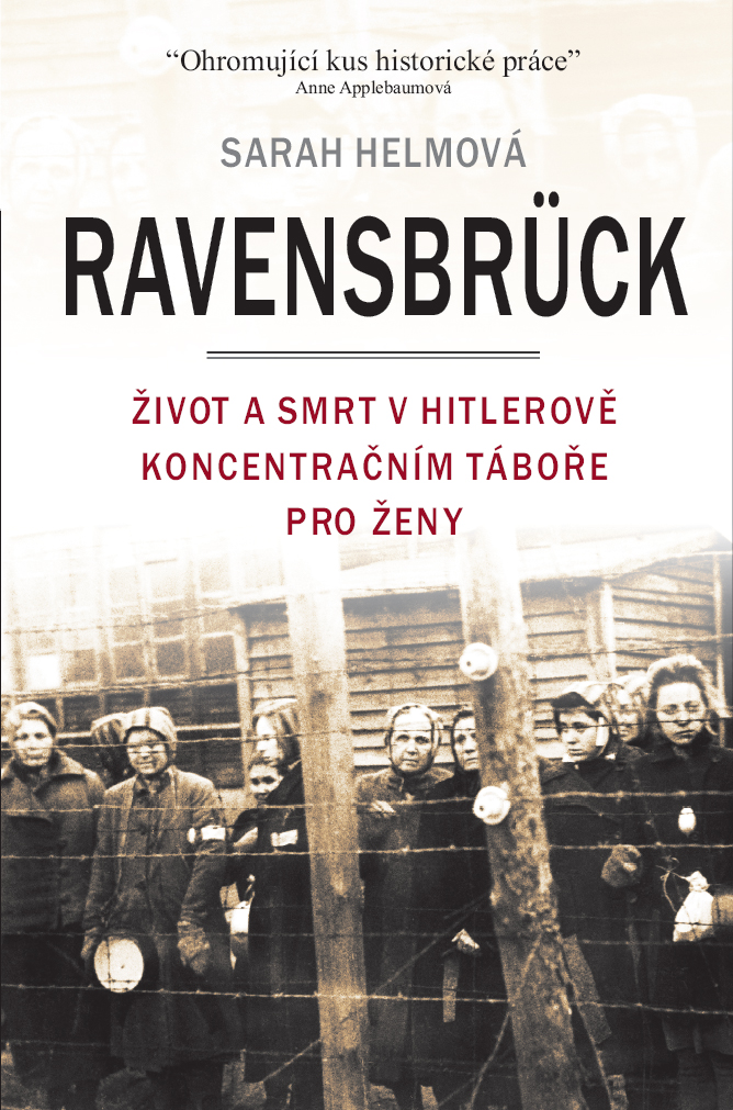 Ravensbrück - Život a smrt v Hitlerově koncentračním táboře pro ženy