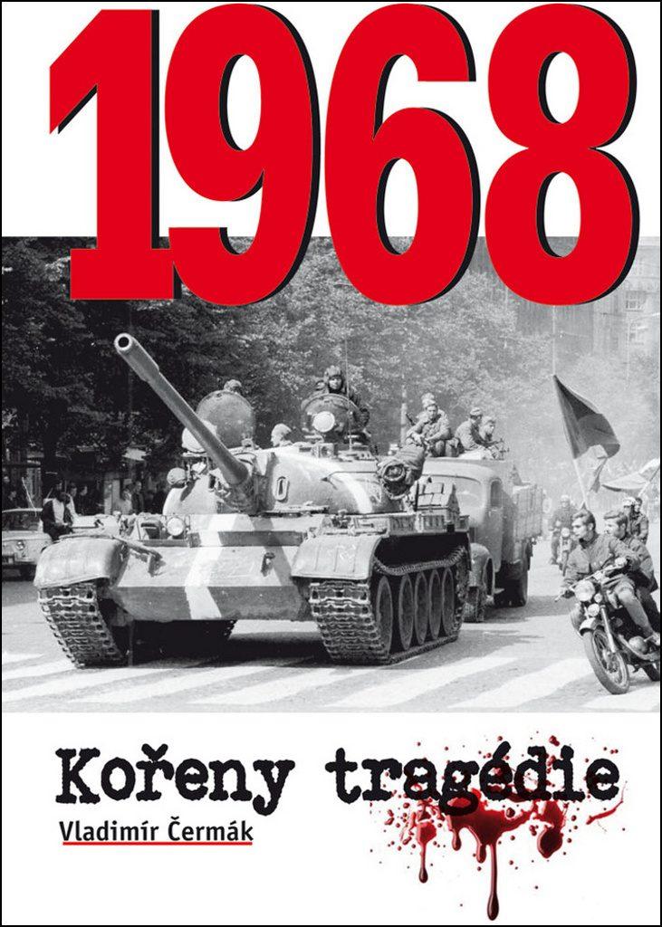 Vladimír Čermák: 1968 Kořeny tragédie