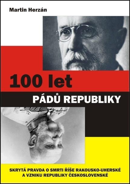 Martin Herzán: 100 let pádů republiky