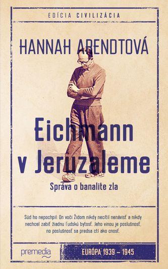 Hannah Arendtová: Eichmann v Jeruzaleme