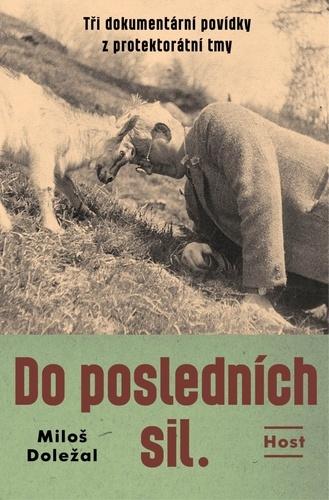Miloš Doležal - Do posledních sil